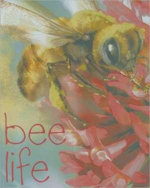 BEE LIFE de LYNETTE EVANS