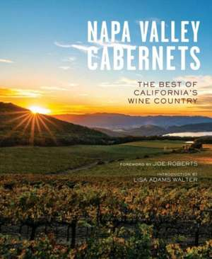 Napa Valley Cabernets: The Best of California's Wine Country de  Insight Editions