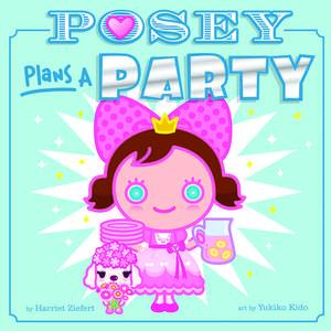 Posey Plans a Party de Harriet Ziefert