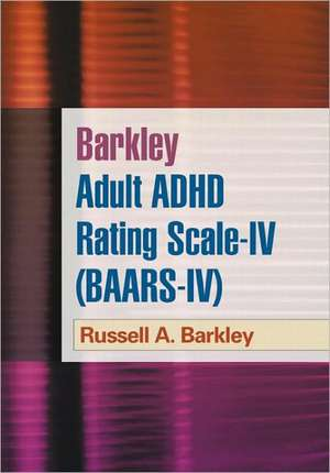 Barkley Adult ADHD Rating Scale--IV (BAARS-IV) de Russell A. Barkley