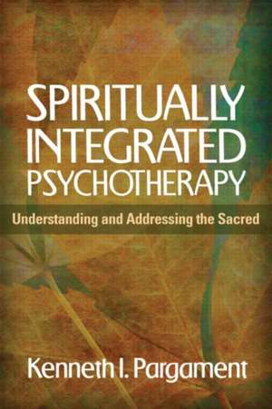 Spiritually Integrated Psychotherapy:  Understanding and Addressing the Sacred de Kenneth I. Pargament