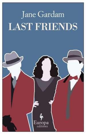 Last Friends de Jane Gardam