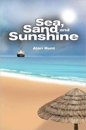 Sea, Sand and Sunshine de Alan Hunt
