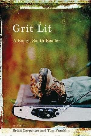 Grit Lit:  A Rough South Reader de Brian Carpenter
