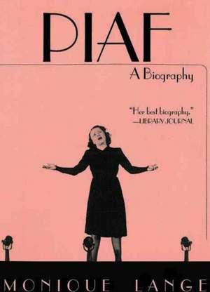 Piaf: A Biography de Monique Lange