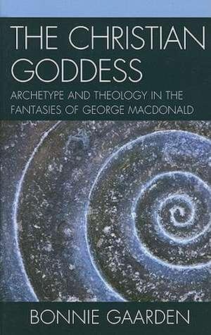The Christian Goddess de Bonnie Gaarden