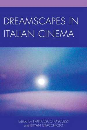 DREAMSCAPES IN ITALIAN CINEMA
