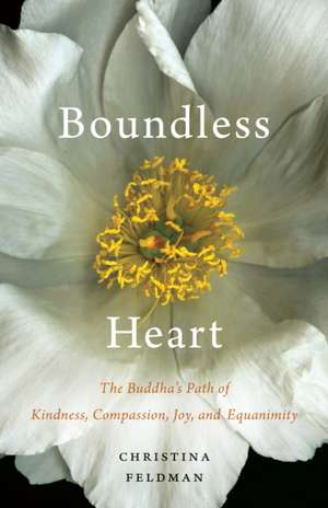 Boundless Heart: The Buddha's Path of Kindness, Compassion, Joy, and Equanimity