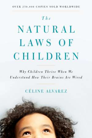 The Natural Laws of Children de Celine Alvarez