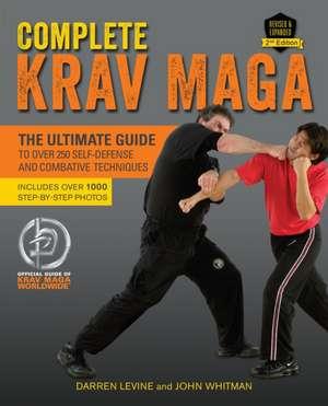 Complete Krav Maga: The Ultimate Guide to Over 250 Self-Defense and Combative Techniques de Darren Levine