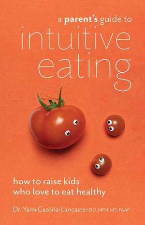 A Parent's Guide To Intuitive Eating imagine