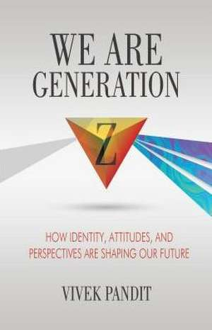 We Are Generation Z
