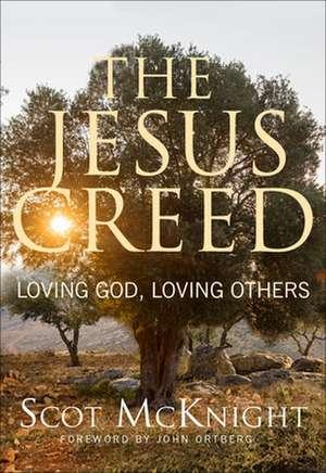 The Jesus Creed:  Loving God, Loving Others de Scot McKnight