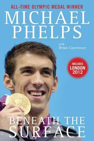 Beneath the Surface: My Story de Michael Phelps