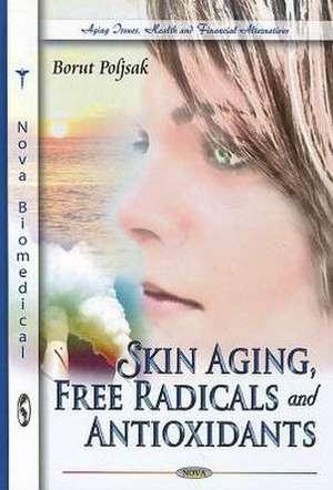Skin Aging, Free Radicals & Antioxidants