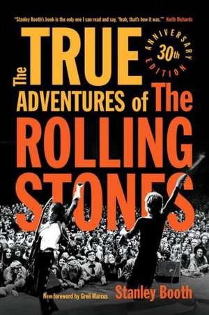 The True Adventures of the Rolling Stones de Stanley Booth