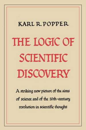 The Logic of Scientific Discovery de Karl R. Popper