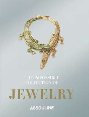 Impossible Collection of Jewelry