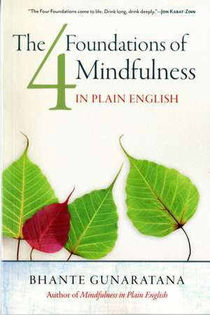The Four Foundations of Mindfulness in Plain English de Henepola Gunaratana