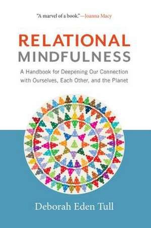 Relational Mindfulness de Deborah Eden Tull