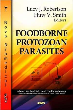Foodborne Parasitic Protozoa