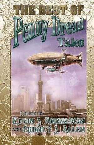 The Best of Penny Dread Tales de Quincy J. Allen