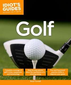 Idiot's Guides: Golf de Brian Crowell