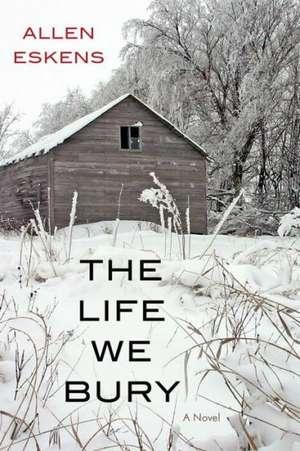 The Life We Bury de Allen Eskens