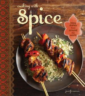 Cooking with Spice de Jennifer L. Newens