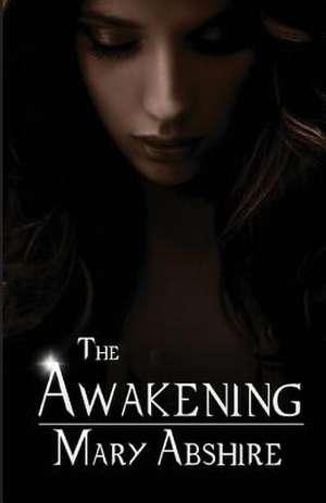 The Awakening de Mary Abshire