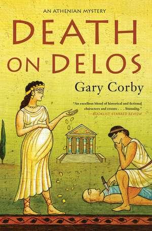 Death On Delos: An Athenian Mystery #7 de Gary Corby