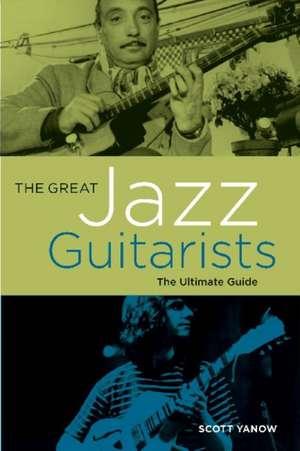 The Great Jazz Guitarists de Scott Yanow