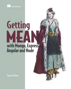 Getting Mean with Mongo, Express, Angular, and Node
