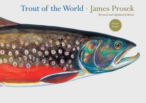 Trout of the World de James Prosek