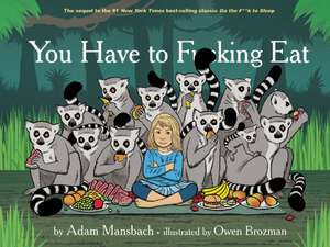 You Have to Fucking Eat de Adam Mansbach