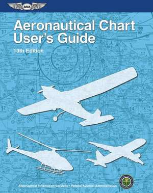 Aeronautical Chart User's Guide de Federal Aviation Administration (Faa)