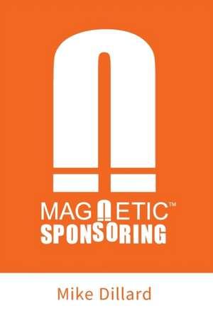 Magnetic Sponsoring de Mike Dillard