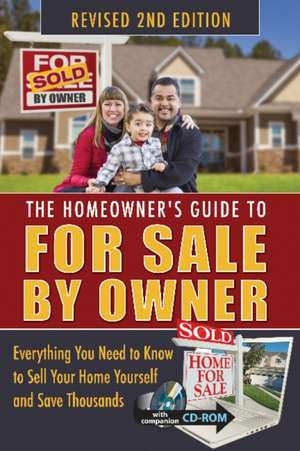 Homeowner's Guide to For Sale By Owner: Everything You Need to Know to Sell Your Home Yourself & Save Thousands de Jackie Bondanza
