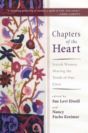 Chapters of the Heart:  Jewish Women Sharing the Torah of Our Lives de Sue Elwell