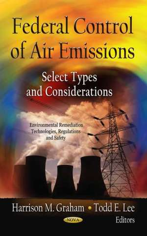 Federal Control of Air Emissions de Harrison M. Graham