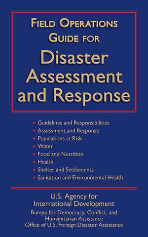Field Operations Guide for Disaster Assessment and Response de U S Agency for International Development