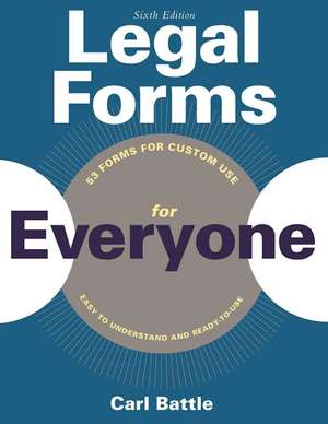 Legal Forms for Everyone: Leases, Home Sales, Avoiding Probate, Living Wills, Trusts, Divorce, Copyrights, and Much More de Carl W. Battle
