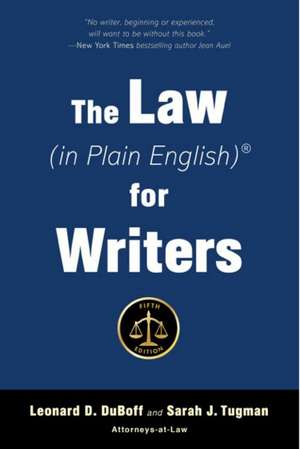 The Law (in Plain English) for Writers (Fifth Edition) de Leonard D. DuBoff