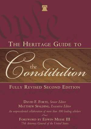 The Heritage Guide to the Constitution: Fully Revised Second Edition de David F. Forte