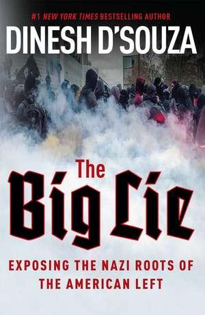 The Big Lie: Exposing the Nazi Roots of the American Left de Dinesh D'Souza