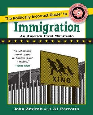 The Politically Incorrect Guide to Immigration de John Zmirak