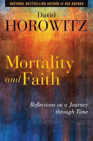 Mortality and Faith: Reflections on a Journey through Time de David Horowitz