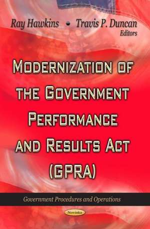 Modernization of the Government Performance & Results Act (GPRA) de Ray Hawkins