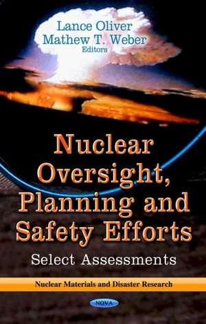 Nuclear Oversight, Planning & Safety Efforts de Lance Oliver
