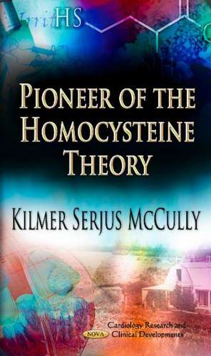 Pioneer of the Homocysteine Theory